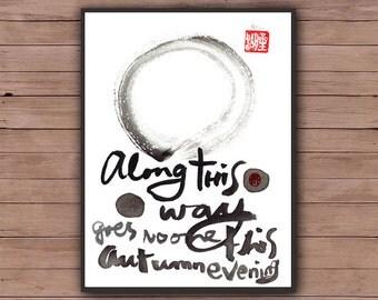 "Enso Zen Circle with Basho Haiku, ""Along this way goes no one,"" Sumi Ink Painting, Zen illustration, japan tea ceremony art, zen decor, tao"