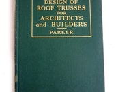 1940s Illustrated Architect and Builder Book 1941 Simplified Design of Roof Trusses For Architects and Builders First Edition 195 Pages