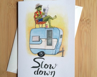 Slow Down - Blank Greeting Card