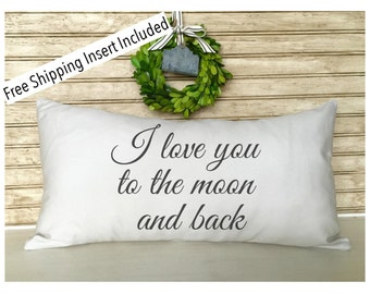 I love you to the moon and back - Custom Pillow - Insert Included * FREE SHIPPING *
