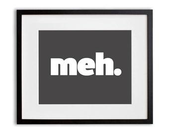 MEH. Print 8x10 or 11x14 Black Teen or Kid Room Play Room Wall Art