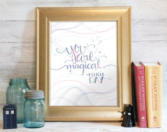Digital Print, Instant Download, Printable Art, Wall Art, Felicia Day Quote, Geek Print, Handlettering: You Are Magical