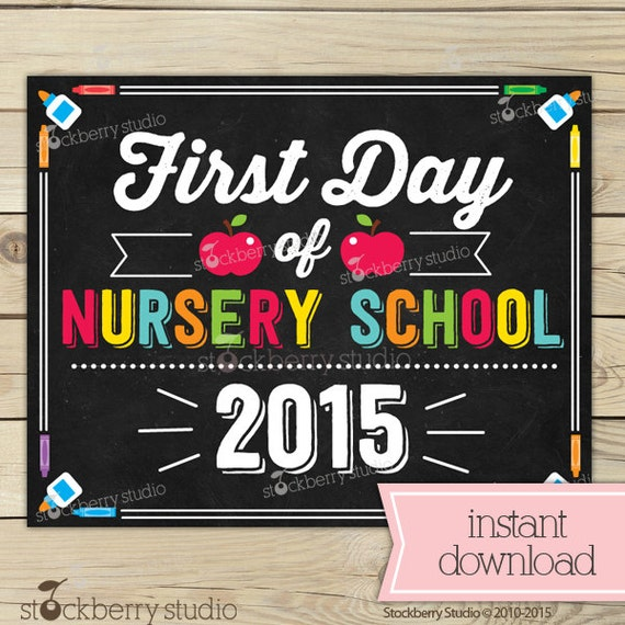 First Day of Nursery School Sign - 1st Day of School Printable - First ...