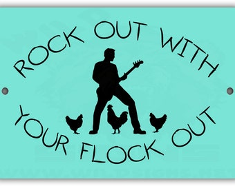 Rock Out With Your Flock Out Indoor/Outdoor Aluminum No Rust No Fade Sign
