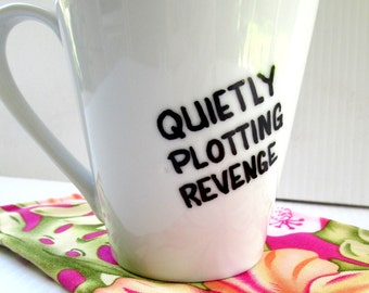 Quietly Plotting Revenge Coffee Mug Funny Birthday Gift Funny Quote Mug Typography Painted Funny Saying Cup