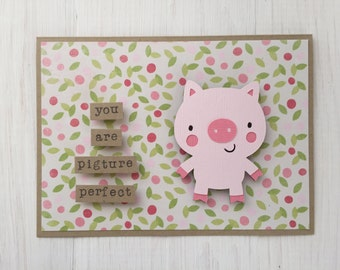 You Are Picture Perfect Pig Card