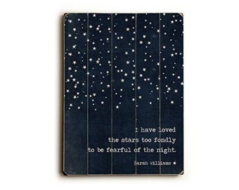 I Have Loved The Stars Too Long To Be Fearful of the Night Vintage Style Wood Plank Art Sign Typography Home Decor