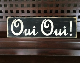 OUI OUI Fabulous French Country Chic Home Decor Cottage Chic Sign Plaque You Pick Color Hand Painted