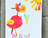 8 x 10 Whimsical Art Print Be Kind