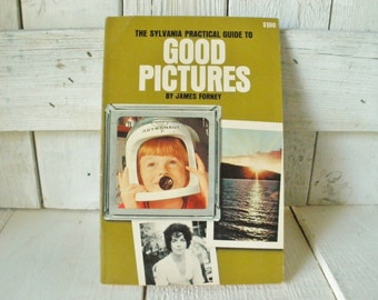 Vintage book Sylvania Practical Guide Good Pictures instructional photography 1966