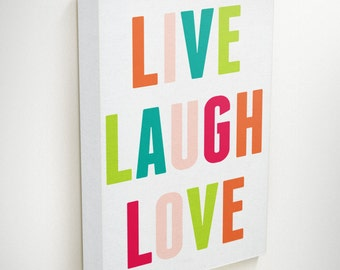 Live Love Laugh Canvas, Love Live, Quotes on canvas, Modern Art, Happiness, Family Wall Art, Classroom Decor, Colorful Wall Art, Wall Decor