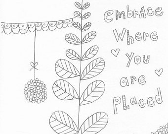 Embrace Where You ARe Placed Coloring Page Digital Download PDF