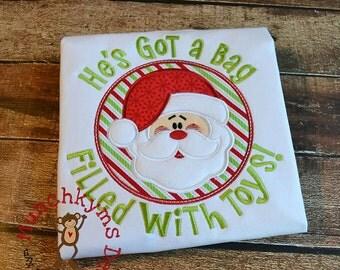 Santa - He's Got a bag filled with toys! - Christmas Applique Design - Boys or Girl's Christmas Shirt - Holiday Applique designs