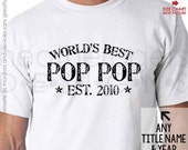 World's Best Pop Pop Shirt - Father's Day Gift - Pop Pop Birthday Gift or Pop Pop Christmas Gift