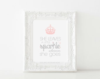Crown/Princess Print- She Leaves a Little Sparkle Wherever she Goes  (Inspirational print)