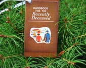 The Handbook for the Recently Deceased / Beetlejuice / Christmas / Holiday / Decoration / Book Lover Gift / Gift for Him