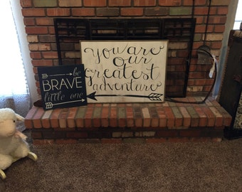 You Are Our Greatest Adventure/ Be Brave Little Obe Nursery Combo - Wood Signs