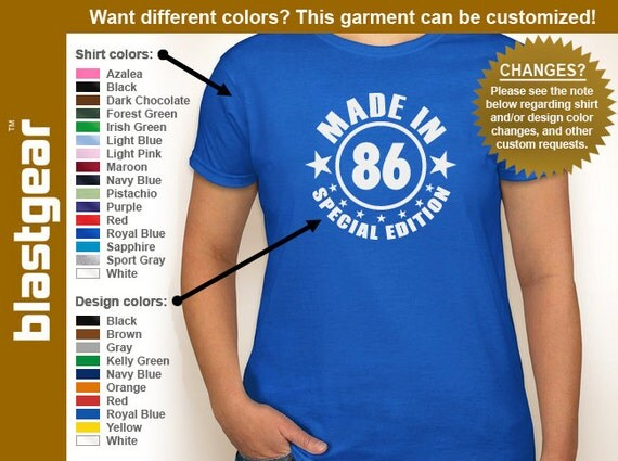 Made in 86 (or any year) Special Edition funny 1986 30th Birthday womens T-shirt — Any color/Any size - Adult S, M, L, XL, 2XL, 3XL