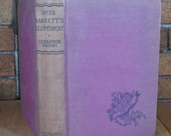 Miss Barrett's Elopement by C. Lenanton (Carola Oman) - HC 1st Ed 1930