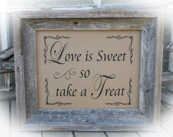 NOT a printable-  8 x 10 Wedding Sign-Love is Sweet so Take a Treat