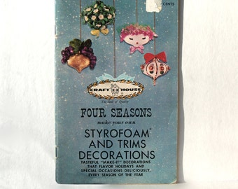 Four Seasons make your own Styrofoam and Trims Decorations Holidays Special Occasions Every Season by Craft House