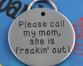 Large Size Funny Dog Name Tag - Cool Customized Pet Tag - Please Call My Mom, She is Freakin' Out - Name and Number on Back