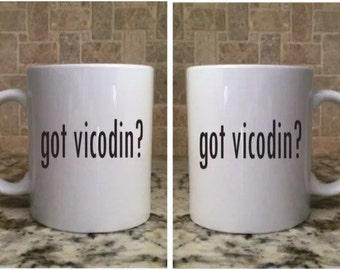 Ceramic Coffee Tea Mug 11oz White Funny got vicodin?  New
