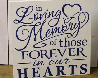 In Loving Memory/of those Forever in our Hearts/Memorial Sign/U Choose Colors/Great Shower Gift/White/Navy/Wood Sign