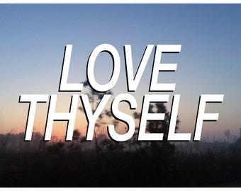 Love Thyself Motivational Print