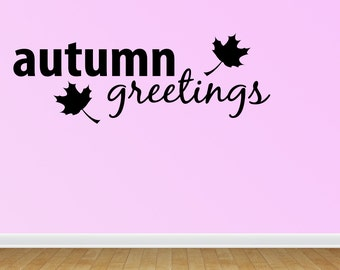Autumn Greetings Wall Decals Autumn Greetings Vinyl Wall Decal Lettering Quotes (JN200)