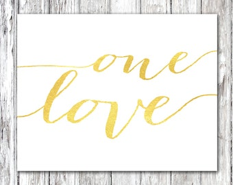 One Love Printable love quote Gold love sign Love quotes wall art Love printable Gold foild love print love quote printable love quote sign
