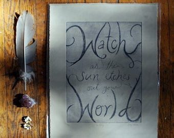Watch as the Sun Etches Out your World print