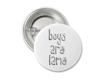 Boys Are Lame Pin Badge.