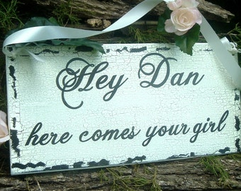 Hey Dan here comes your girl Wedding Sign Custom Wedding Sign Wood Wedding Sign Name Sign