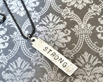 Strong Hand Stamped Necklace
