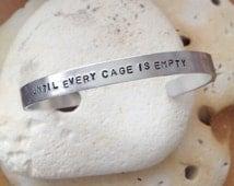 Until every cage is empty vegan bracelet - adjustable - handstamped - unisex