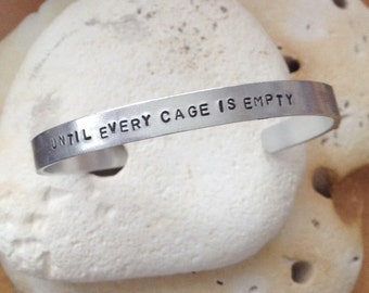 Until every cage is empty vegan bracelet - adjustable - handstamped - unisex