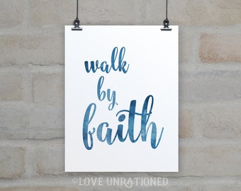 Printable Quote - Walk by Faith, Digital Art Print, Bible, instant download, printable, inspirational, typography, wall art poster print