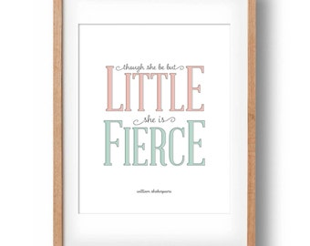 William Shakespeare Quote- Though she be but little, she is fierce- Printable Nursery wall decor: INSTANT DOWNLOAD