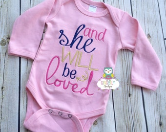 And She will be Loved Shirt, Gown, or Bodysuit, New Baby Gift, Baby Shower Gift