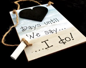 """Engagement Gift Idea. Wedding Countdown,""""Days Until..We Say I Do!"""" (Beach Wedding or Destination Wedding) Bridal Shower Gift Idea"""