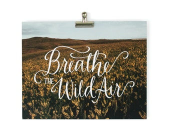 "Art Print Handlettered ""Breathe the Wild Air""  Vintage Landscape - 11x14 8x10 Field of flowers Nature Travel Wanderlust"