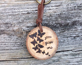 You Give Me Butterflies Keychain
