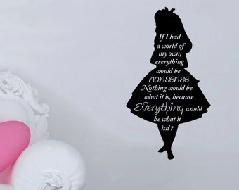 Alice in Wonderland Silhouette - Everything Would Be Nonsense Quote Wall Decal 12x23