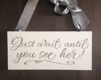 Just Wait Until You See Her Hand Painted Sign for a Flower Girl or Ring Bearer by, IzzyB Vintage Me