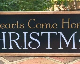 Christmas Sign.  All Hearts Come Home For Christmas.