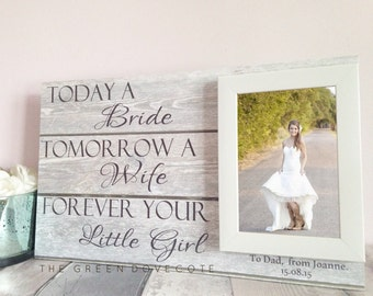 Today A Bride Tomorrow A Wife , Personalised Photo Frame Sign, Mother Of The Bride Gift