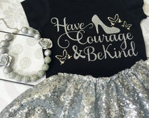Have courage & be kind Shirt - Many Styles to Choose From - Baby, Infant, Toddlers, Girls, Women, Men, Unisex