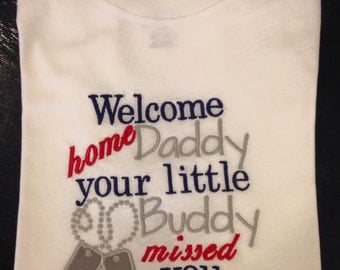 Welcome Home Daddy - Your Little Buddy Missed You Military Homecoming Shirt or Bodysuit