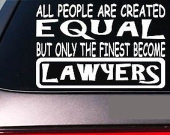 """Lawyers All People Equal 6"""" Sticker *E588* Lawschool Court Judge Jury Trial"""